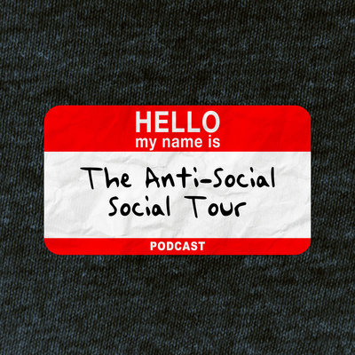 The Anti Social Social Tour Podcast