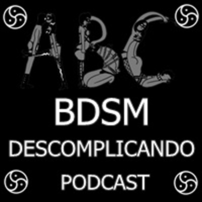 BDSM DESCOMPLICANDO - PODCAST
