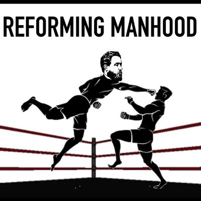 Reforming Manhood