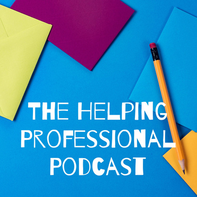 The Helping Professional Podcast