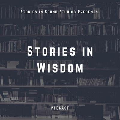 Stories in Wisdom: Podcast
