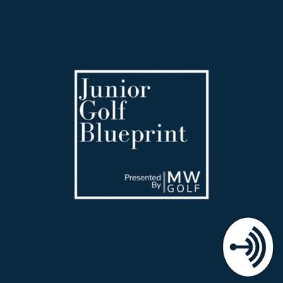 Junior golf blueprint anchor the easiest way to start a podcast junior golf blueprint malvernweather Choice Image