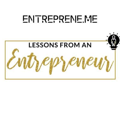 Entreprene.ME- Lessons from An Entrepreneur