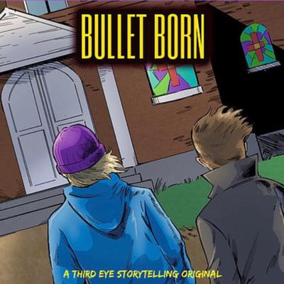 Bullet Born