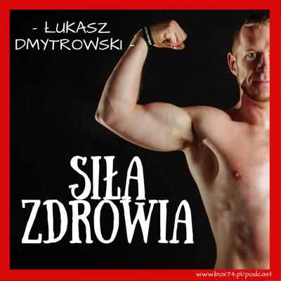 Siła Zdrowia Łukasz Dmytrowski
