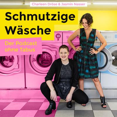 Schmutzige Wäsche - Der Podcast ohne Tabus