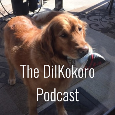 The DilKokoro Podcast