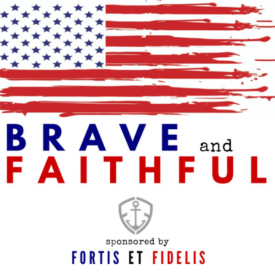 Brave and Faithful - Military Veterans Podcast