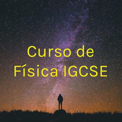 Curso de Física IGCSE