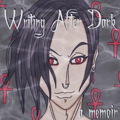 Writing After Dark - A Memoir
