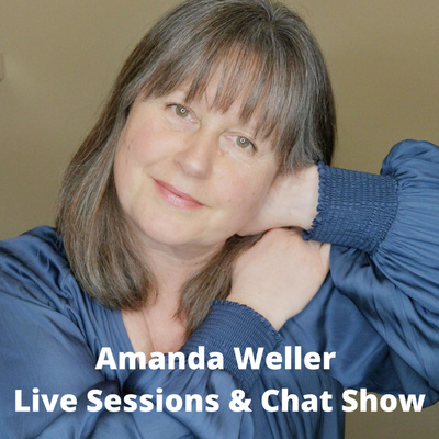 Amanda Weller - Live Sessions and Chat Show (Your Wellbeing - Naturally)