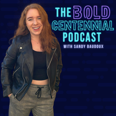 The Bold Centennial Podcast
