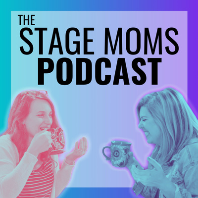 The Stage Moms Podcast
