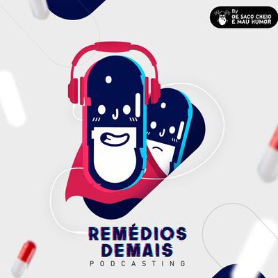 Remédios Demais Podcast