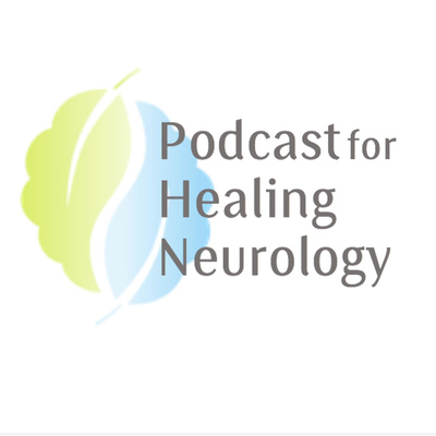 Podcast for Healing Neurology