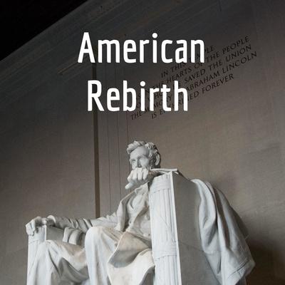 American Rebirth