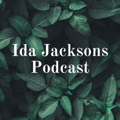 Ida Jacksons Podcast