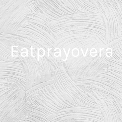 Eatprayoverachieve