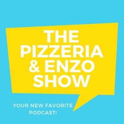 The Pizzeria & Enzo Show