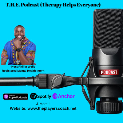 T.H.E Podcast (Therapy Helps Everyone)