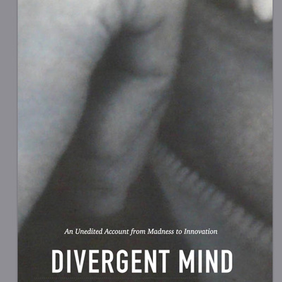 Divergent Mind: Insanity and Innovation.