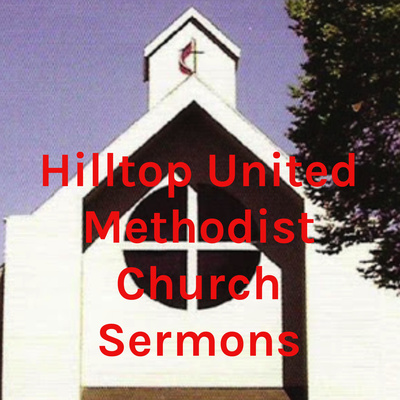 Hilltop United Methodist Church Sermons