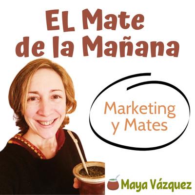 El Mate de la Mañana | Maya Vázquez