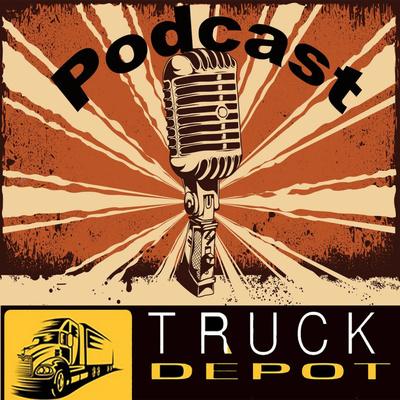 The Truck Depot LLC Truck Parking Podcast