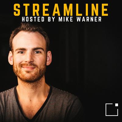 Streamline with Mike Warner