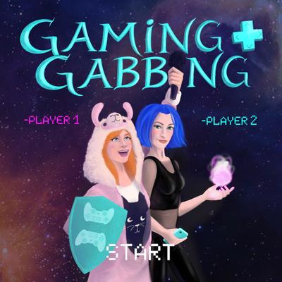 Gaming & Gabbing