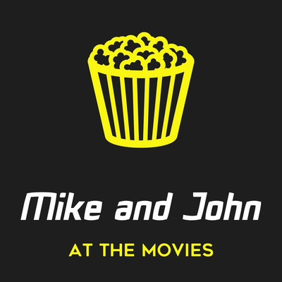 Mike and John At The Movies