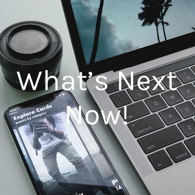 What's Next Now!