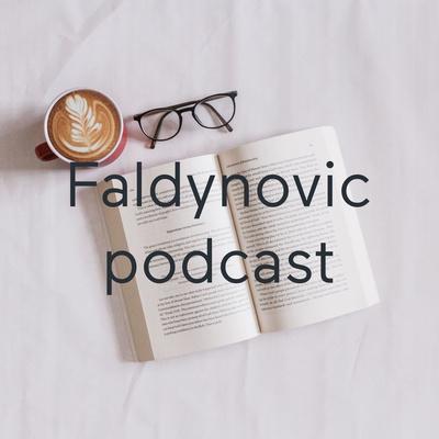 Faldynovic podcast