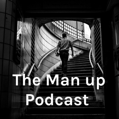 The Man up Podcast