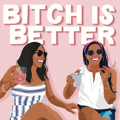 Bitch Is Better