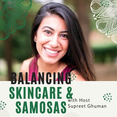 Balancing Skincare & Samosas