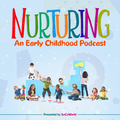 Nurturing, an Early Childhood Podcast