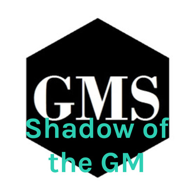 Shadow of the GM