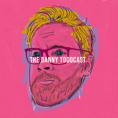 The Danny Toddcast