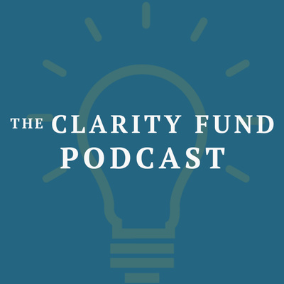 The Clarity Fund Podcast