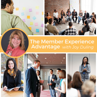 The Member Experience Advantage with Joy Duling