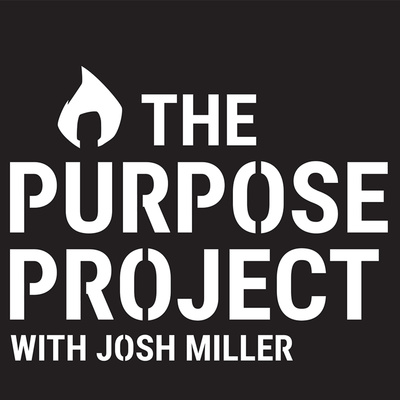 The Purpose Project with Josh Miller