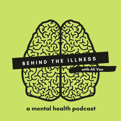 Behind the Illness with Ali Vee