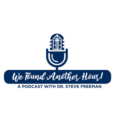 We Found Another Hour with Dr. Steve Freeman