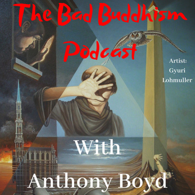 The Bad Buddhism Podcast
