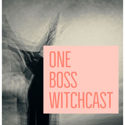 One Boss Witchcast