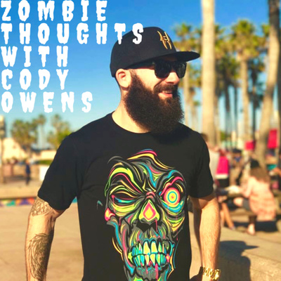 Zombie Thoughts with Cody Owens