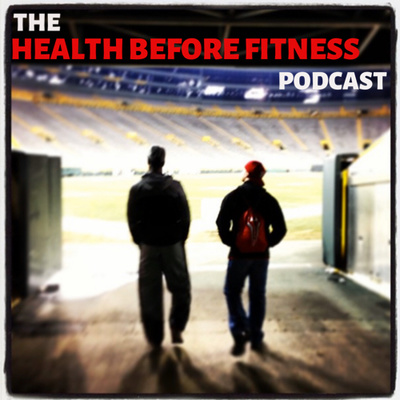 The Health Before Fitness Podcast