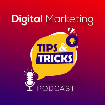 Digital Marketing Tips And Tricks Podcast