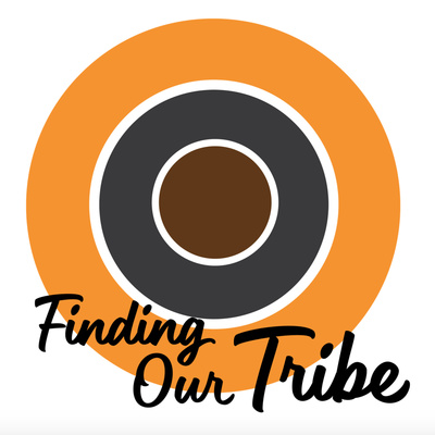 Finding Our Tribe